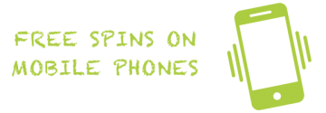 Free Spins with No Deposit on Mobile Phones