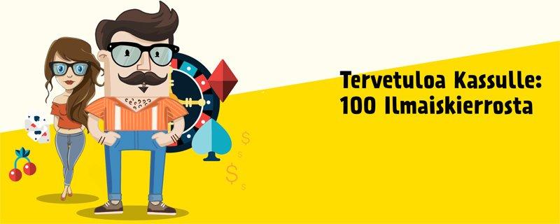 100 ilmaiskierrosta Kassulle